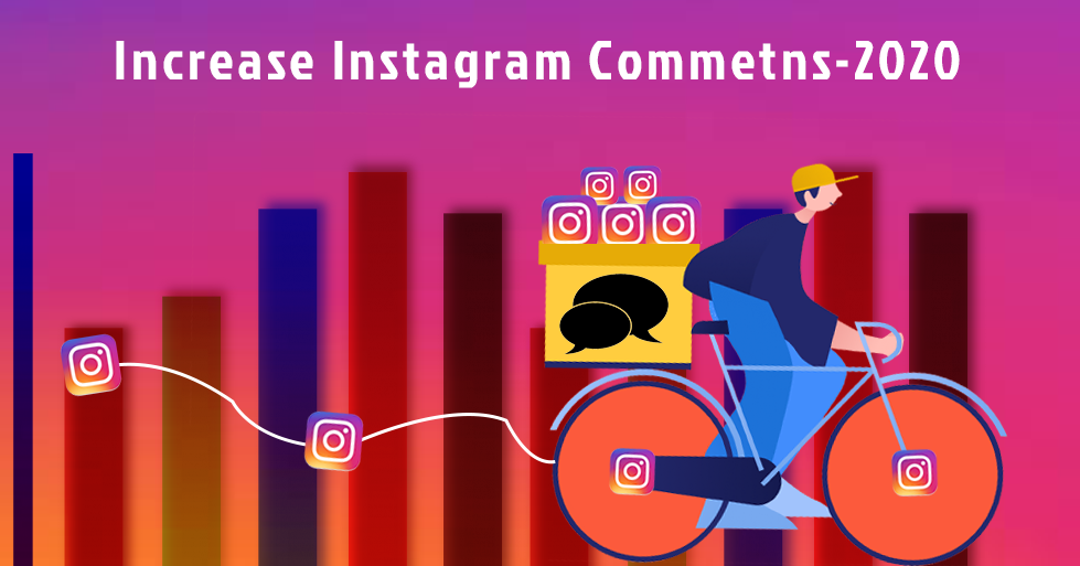How to Increase Instagram Comments Fast in 2020?
